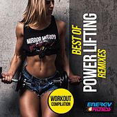 Best of Power Lifting Remixes (Workout Compilation) by Various Artists