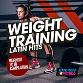 Weight Training Latin Hits Workout 2018 Compilation by Various Artists