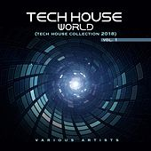 Tech House World, Vol. 1 ( Tech House Collection 2018) by Various Artists