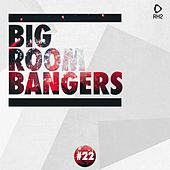 Big Room Bangers, Vol. 22 von Various Artists