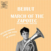 March of the Zapotec and Real People Holland von Beirut
