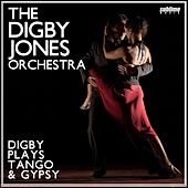 Digby Plays Tango & Gypsy by The Digby Jones Orchestra