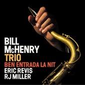 Ben Entrada La Nit by Bill McHenry Trio