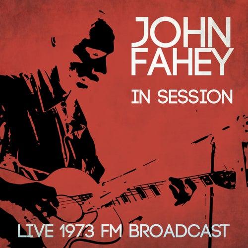 Live in Session - Live 1973 FM Broadcast von John Fahey