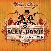 Vicious Songs by SLAM & HOWIE and the Reserve Men