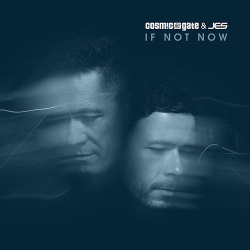 If Not Now by Cosmic Gate