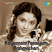 Kalyaanam Panniyum Brahmachari (Original Motion Picture Soundtrack) de Various Artists
