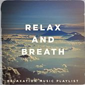 Relax and breath - relaxation music playlist by Various Artists