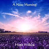 A New Morning von Hugh Willard