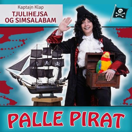 Tjulihejsa og Simsalabam by Palle Pirat