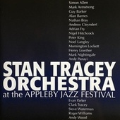 At the Appleby Jazz Festival (Live) by Stan Tracey Orchestra