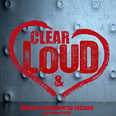 Loud and Clear (Compiled & Mixed by JetLoud) by Various Artists