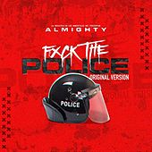 Fuck The Police von Almighty