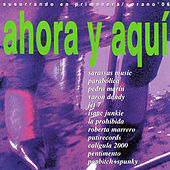 Ahora y Aquí, Vol. 2 by Various Artists