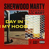 Day In My Hood (feat. Lil Baby) de Sherwood Marty