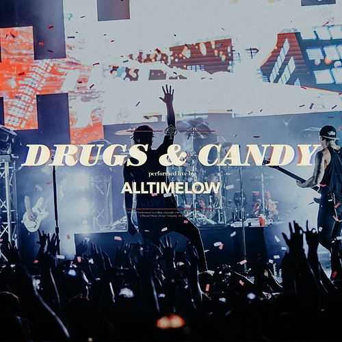 Drugs & Candy (Live) by All Time Low