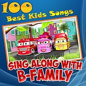 100 Best Kids Songs: Sing Along with B-Family by Muffin Songs