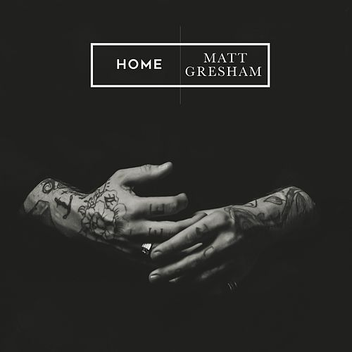 Home by Matt Gresham