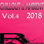 CHILLOUT & AMBIENT 2018, Vol. 4 de Various