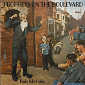 Prophets on the Boulevard by Rob McHale