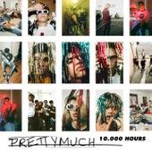 10,000 Hours by PrettyMuch