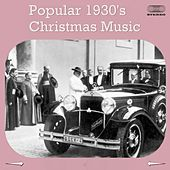 Popular 1930's Christmas Music Medley: The First Noel / Oh Little Town Of Bethlehem / Hark! The Herald Angels Sing / Savoy Christmas Medley / Jingle Bells Fantasy by Various Artists