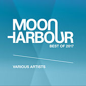 Moon Harbour Best of 2017 by Various Artists