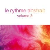 Le rythme abstrait by Raphaël Marionneau, Vol. 3 von Various Artists
