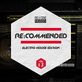 Re:Commended - Electro House Edition, Vol. 13 by Various Artists