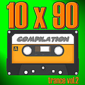 10 X 90 Compilation - Trance Vol.2 by Various