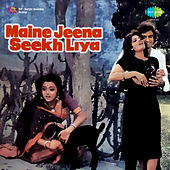 Maine Jeena Seekh Liya (Original Motion Picture Soundtrack) by Various Artists
