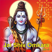 Jai Shiv Omkara, Vol. 3 by Various Artists