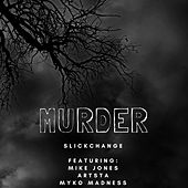 Murder by Slickchange