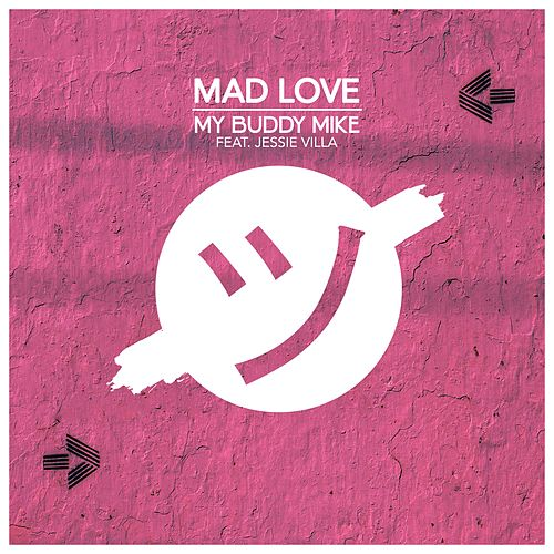 Mad Love (feat. Jessie Villa) by My Buddy Mike