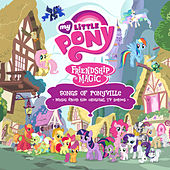 Songs Of Ponyville (Svenska / Music From The Original TV Series) by My Little Pony