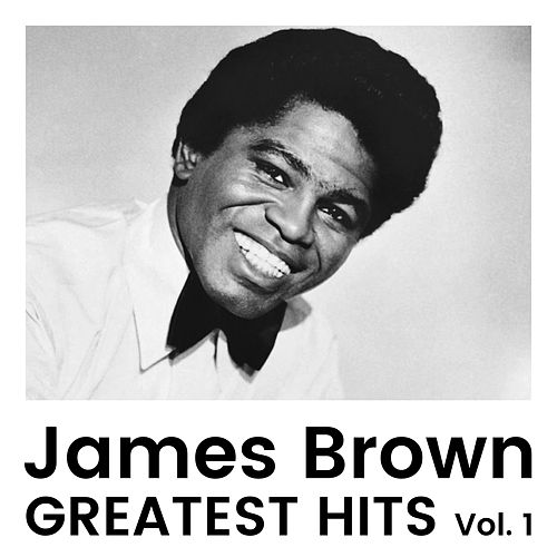 Greatest Hits Vol 1 by James Brown