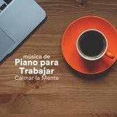 Música de Piano para Trabajar: Musica Instrumental para Calmar la Mente, Trabajar y Concentrarse en la Oficina by Easy Listening Piano