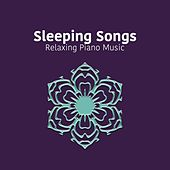 Sleeping Songs: Relaxing Piano Music, Classical Music, Top Composers by Relaxing Piano Music Consort