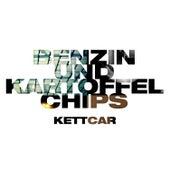 Benzin und Kartoffelchips von Kettcar
