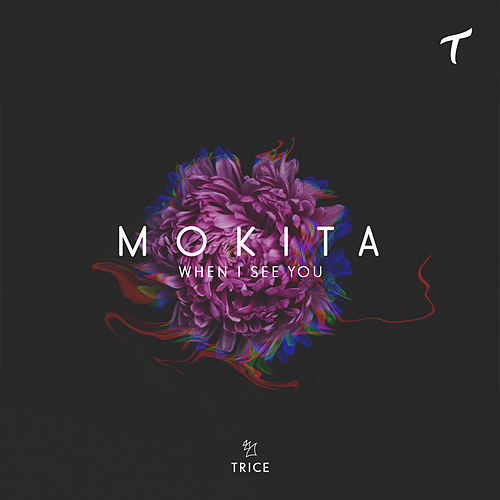 When I See You by Mokita