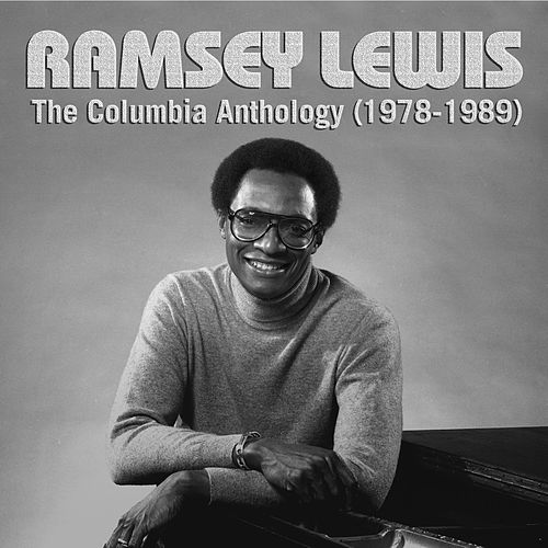 The Columbia Anthology (1972-1989) by Ramsey Lewis