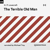 The Terrible Old Man by H.P. Lovecraft