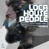 Loca House People, Vol. 30 by Various Artists