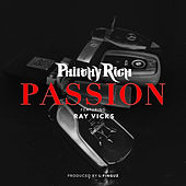 Passion (feat. Ray Vicks) by Philthy Rich