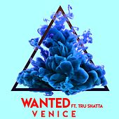 Wanted (feat. Tru Shatta) by Venice