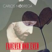 Forever and Ever by Carlos Nóbrega