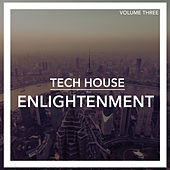 Tech House Enlightenment, Vol. 3 by Various Artists