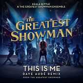 This Is Me (Dave Audé Remix (From The Greatest Showman)) de Keala Settle