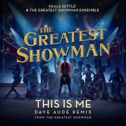 This Is Me (Dave Audé Remix (From The Greatest Showman)) de Keala Settle