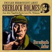 Der rettende Anker (Sherlock Holmes : Aus den Tagebüchern von Dr. Watson) by Sherlock Holmes